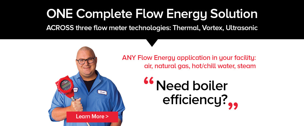 ONE Complete Flow Energy Solution ACROSS 3 flow meter technologies: Need boiler efficiency?